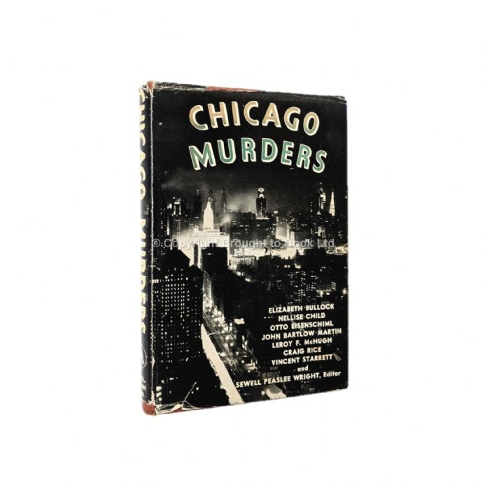 Chicago Murders Edited by Sewell Peaslee Wright First Edition Duell, Sloan & Pearce 1945